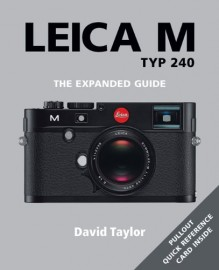 Leica M Typ 240 - The Expanded Guide book