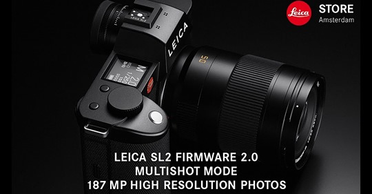 Leica SL2 firmware update version 2.0 released with a new 187MP Multishot feature - Leica Rumors